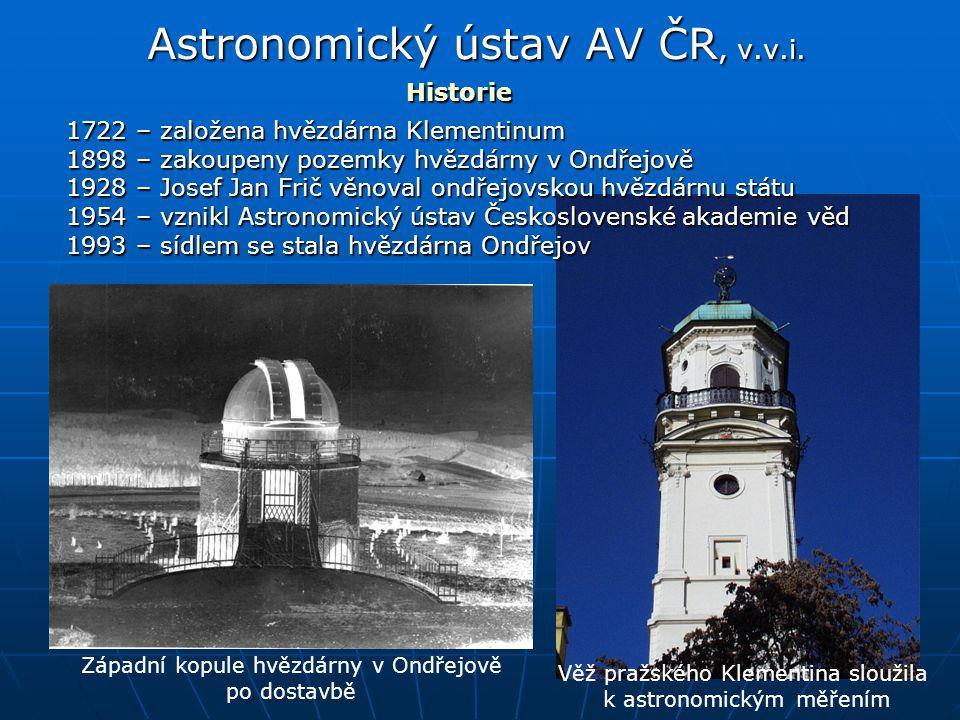 Astronomický ústav AV ČR, v.v.i. 1722 – založena hvězdárna Klementinum 1898 – zakoupeny pozemky hvězdárny v Ondřejově 1928 – Josef Jan Frič věnoval on