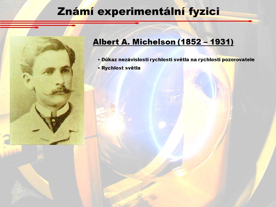 Známí experimentální fyzici Albert A.