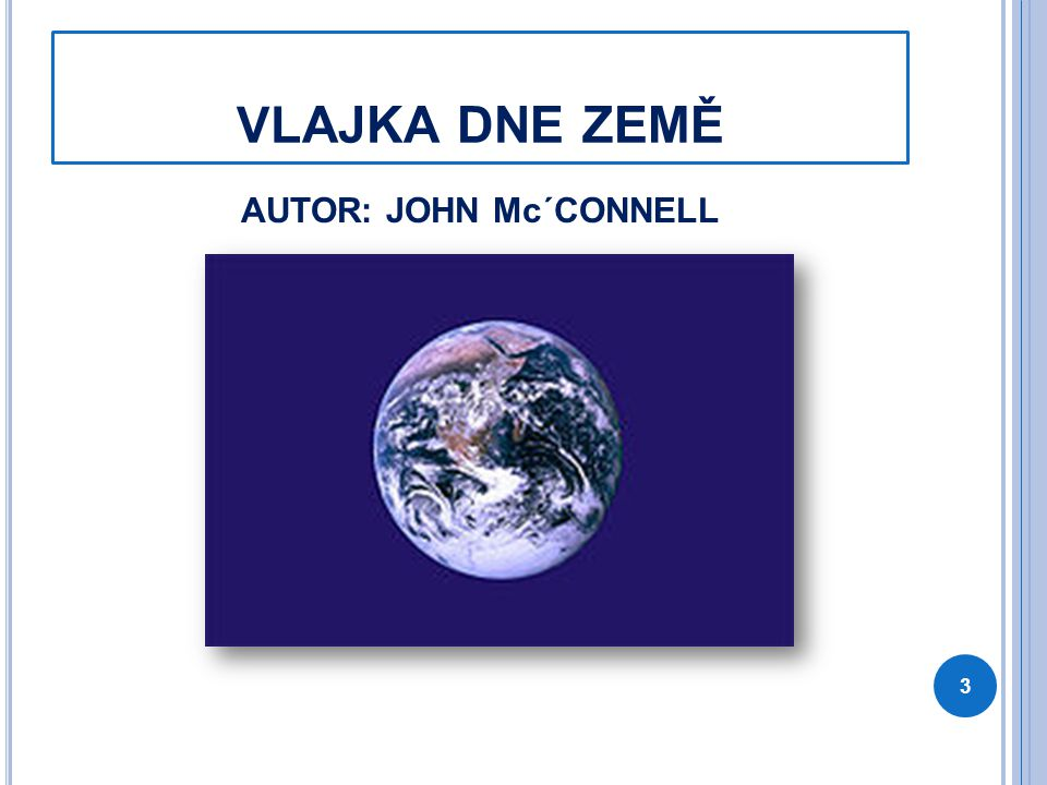 V LAJKA DNE ZEMĚ AUTOR: JOHN Mc´CONNELL 3