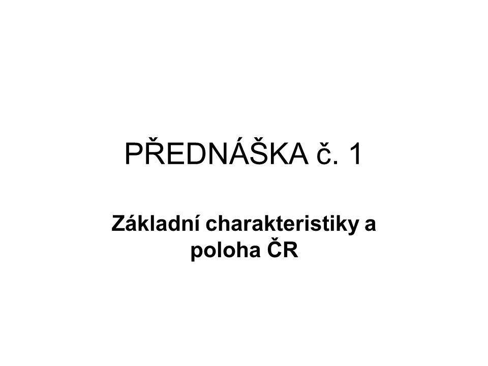 ZÁKLADNÍ FYZICKO-GEOGRAFICKÉ ÚDAJE ČR Dvě geologické jednotky 1) Český masiv (západní, větší, starší část) 2) Západní Karpaty (východní, mladší, menší část) -Hranice obou jednotek budeme hledat… Reliéf -nejvyšší pohoří (Krkonoše (Sněžka-1 602 m), Jeseníky Šumava, Moravskoslezské Beskydy, Krušné hory…většinou v příhraničí); nejvyšší umělý bod: vrchol vysílače na Pradědu (1 654 m); pohoří jsou většinou kerného původu, výjimečně sopečného (České středohoří, Doupovské hory) -nejnižší místa (Dolnomoravský úval: Dyje u Lanžhotu – hranice s Rakouskem a Slovenskem; sníženina Labe u Hřenska (115 m) – hranice s Německem -největší roviny: Polabí, úvaly (Dolno a Hornomoravský, Dyjsko-svratecký) a brány (Vyškovská, Moravská), příp.