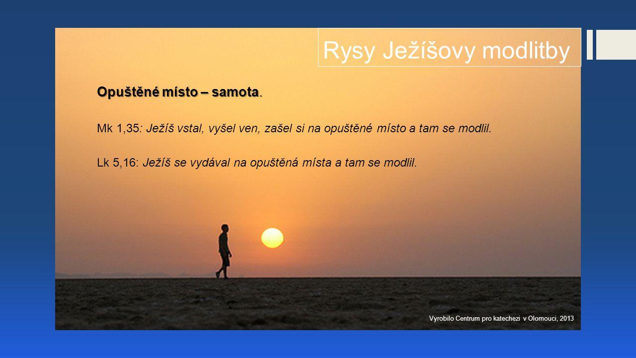 Rysy Ježíšovy modlitby Opuštěné místo – samota.