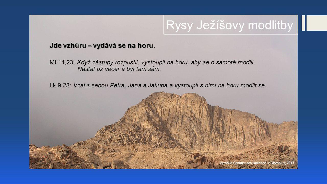 Rysy Ježíšovy modlitby Jde vzhůru – vydává se na horu.