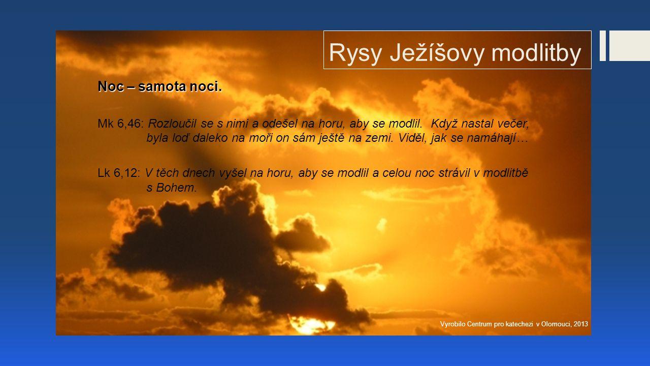 Rysy Ježíšovy modlitby Noc – samota noci.