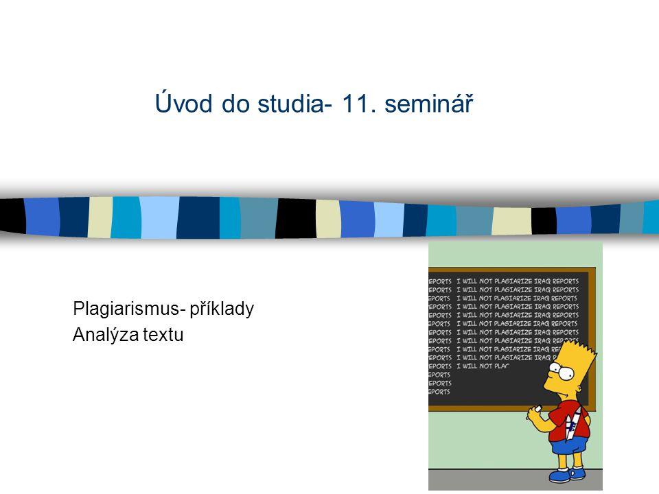Úvod do studia- 11. seminář Plagiarismus- příklady Analýza textu