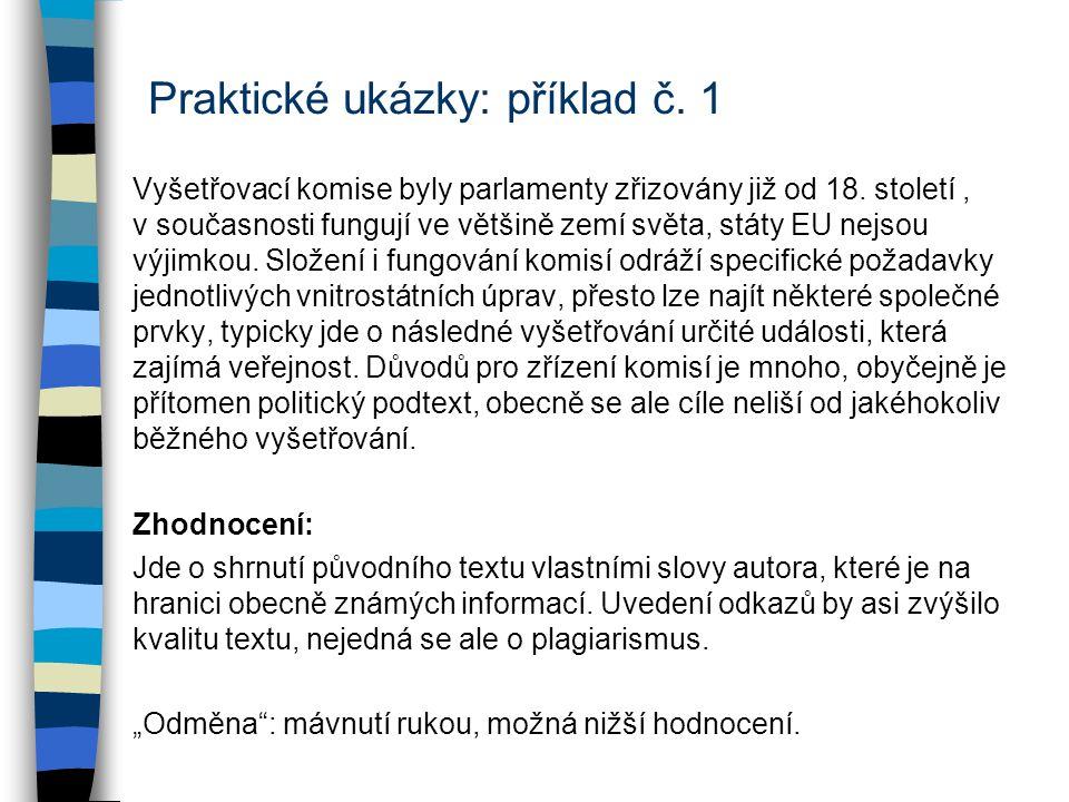 Praktické ukázky: příklad č. 1 Vyšetřovací komise byly parlamenty zřizovány již od 18.
