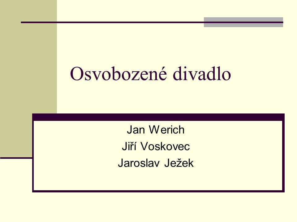 Osvobozené divadlo Jan Werich Jiří Voskovec Jaroslav Ježek