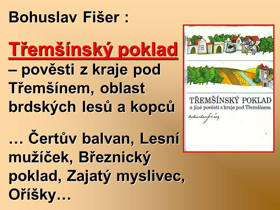 Bohuslav Fišer : Třemšínský poklad – pověsti z kraje pod Třemšínem, oblast brdských lesů a kopců … Čertův balvan, Lesní mužíček, Březnický poklad, Zaj
