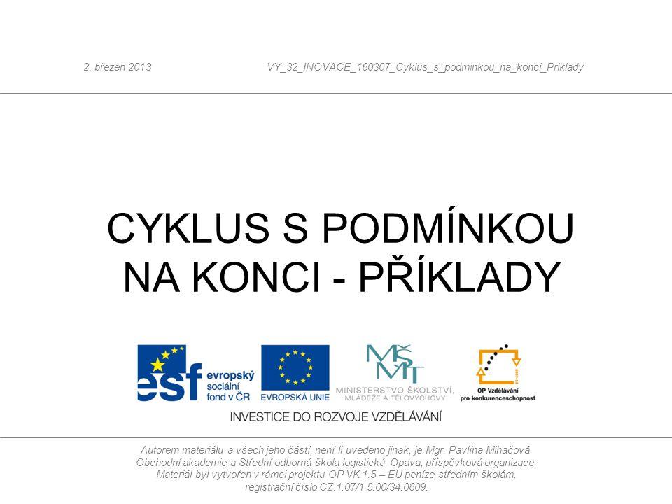 CYKLUS S PODMÍNKOU NA KONCI - PŘÍKLADY 2.