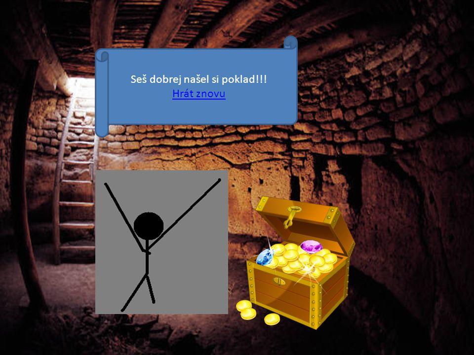 Seš dobrej našel si poklad!!! Hrát znovu