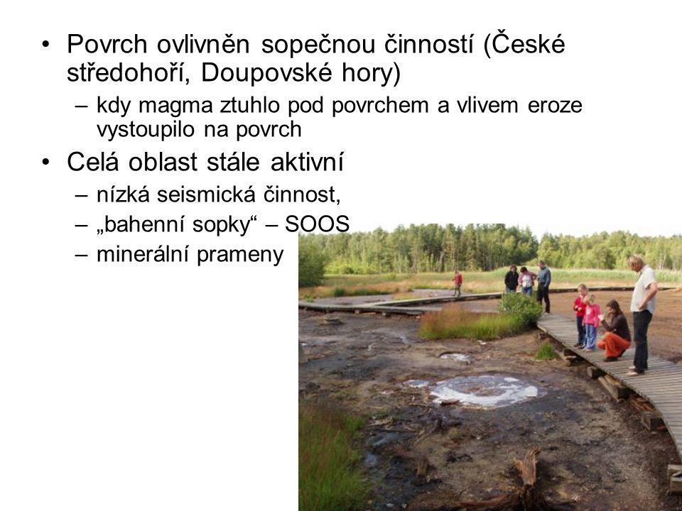 Povrch ovlivněn sopečnou činností (České středohoří, Doupovské hory) –kdy magma ztuhlo pod povrchem a vlivem eroze vystoupilo na povrch Celá oblast st