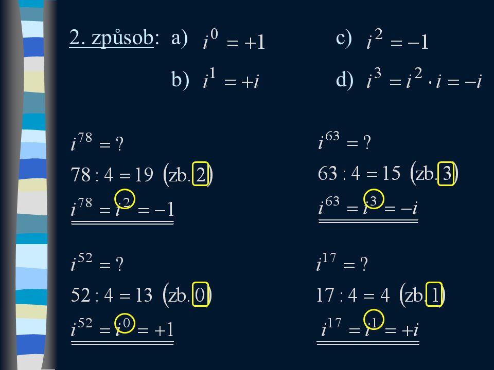 2. způsob:a)c) b) d)