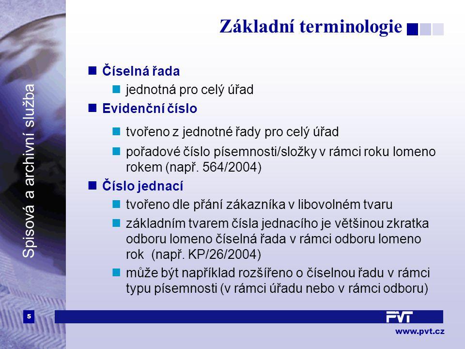 6 www.pvt.cz Spisová a archivní služba Podací deník