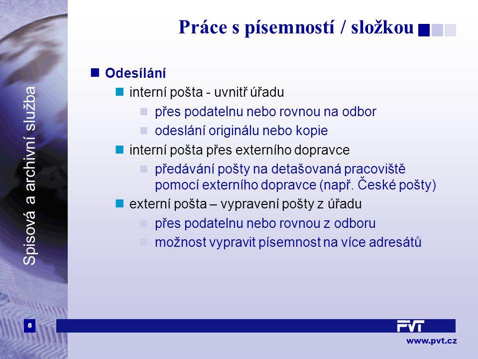 9 www.pvt.cz Spisová a archivní služba Evidenční karty písemností