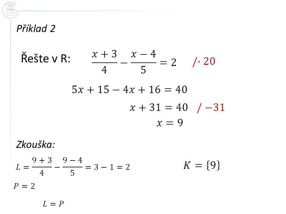 Řešte v R: Příklad 2 Zkouška: