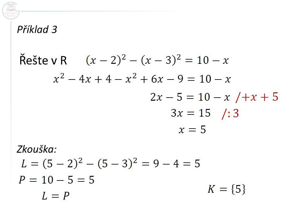 Řešte v R Příklad 3 Zkouška: