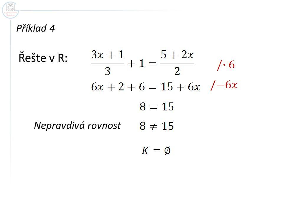 Řešte v R: Příklad 4 Nepravdivá rovnost