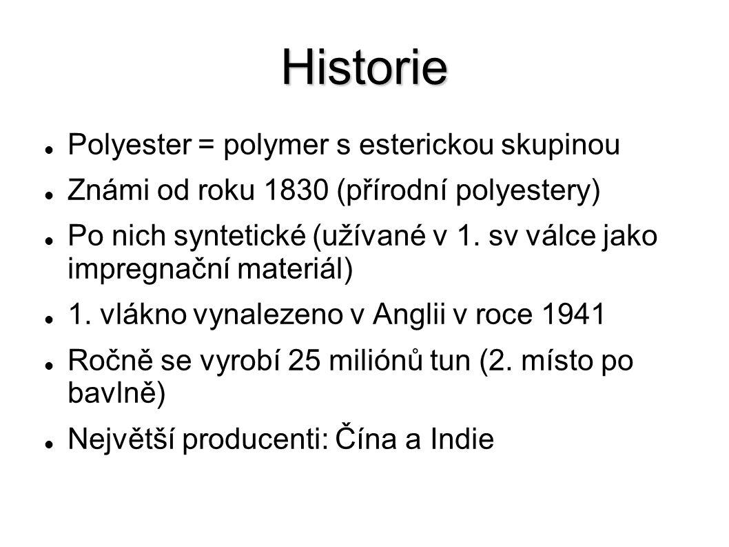 Historie Polyester = polymer s esterickou skupinou Známi od roku 1830 (přírodní polyestery) Po nich syntetické (užívané v 1.