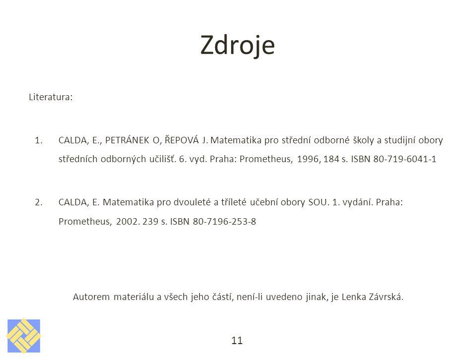 Zdroje Literatura: 1.CALDA, E., PETRÁNEK O, ŘEPOVÁ J.
