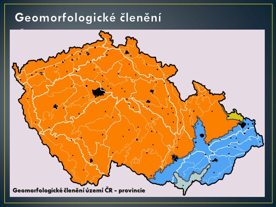 Česko je velmi rozmanitým teritoriem; nachází se na území čtyř geomorfologických provincií Česko je velmi rozmanitým teritoriem; nachází se na území č