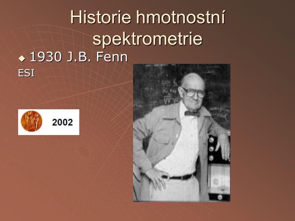 Historie hmotnostní spektrometrie  1930 K. Tanaka MALDI