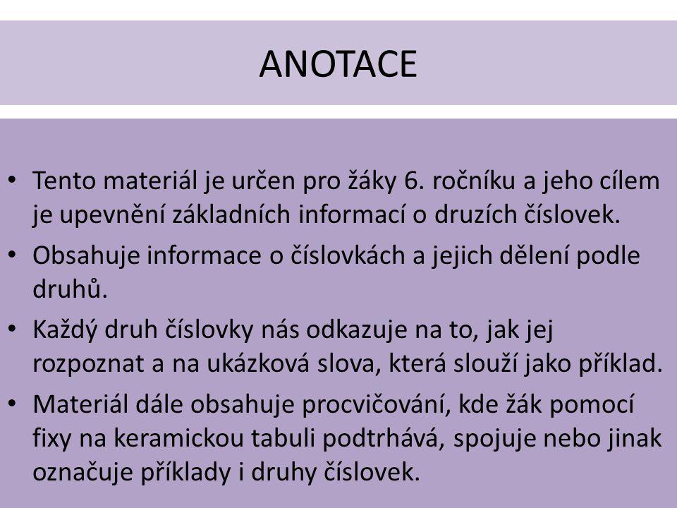 ANOTACE Tento materiál je určen pro žáky 6.