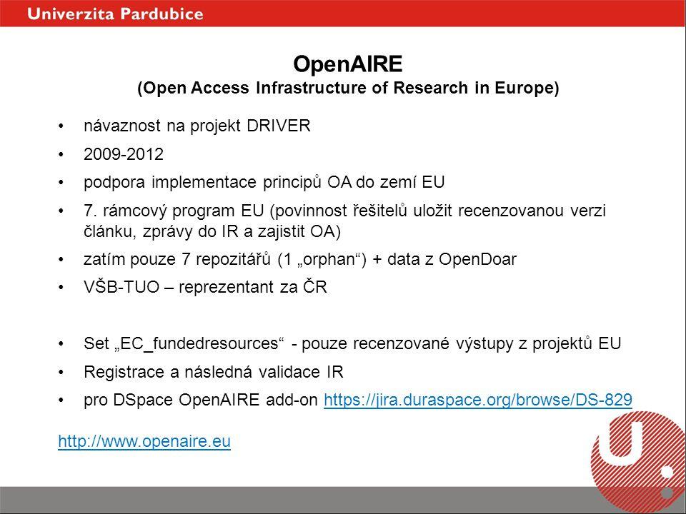 návaznost na projekt DRIVER 2009-2012 podpora implementace principů OA do zemí EU 7. rámcový program EU (povinnost řešitelů uložit recenzovanou verzi