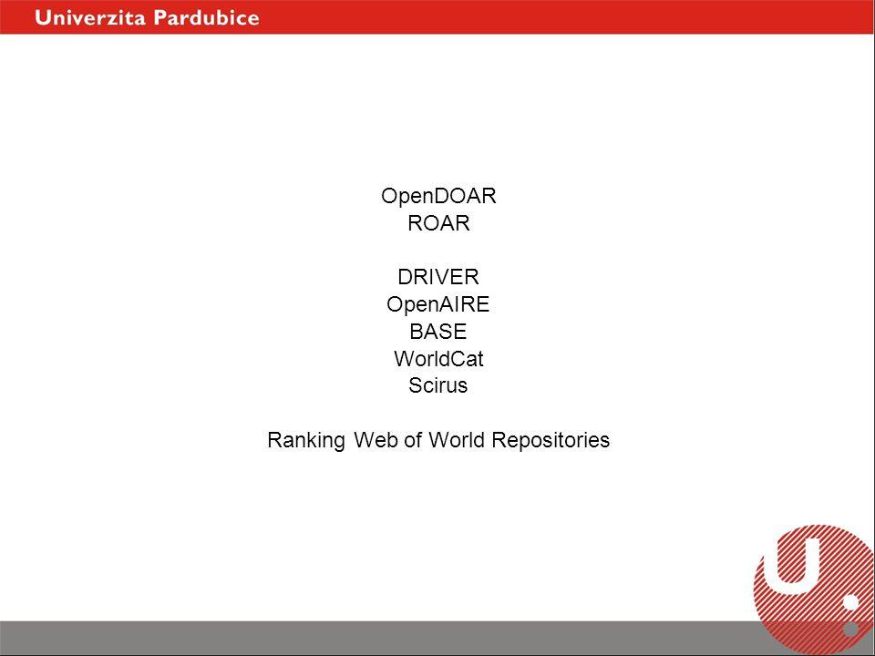 Registry of Open Access Repositories (ROAR) University of Southampton více než 2000 záznamů, z ČR 5 podrobné informace o IR (velikost, typy formátů,…) vyhledávání dle SW, země, typu IR vyhledávání v obsahu exporty statistických dat registrace vyžaduje vytvoření uživatelského účtu (možné následné opravy záznamu) http://roar.eprints.org/