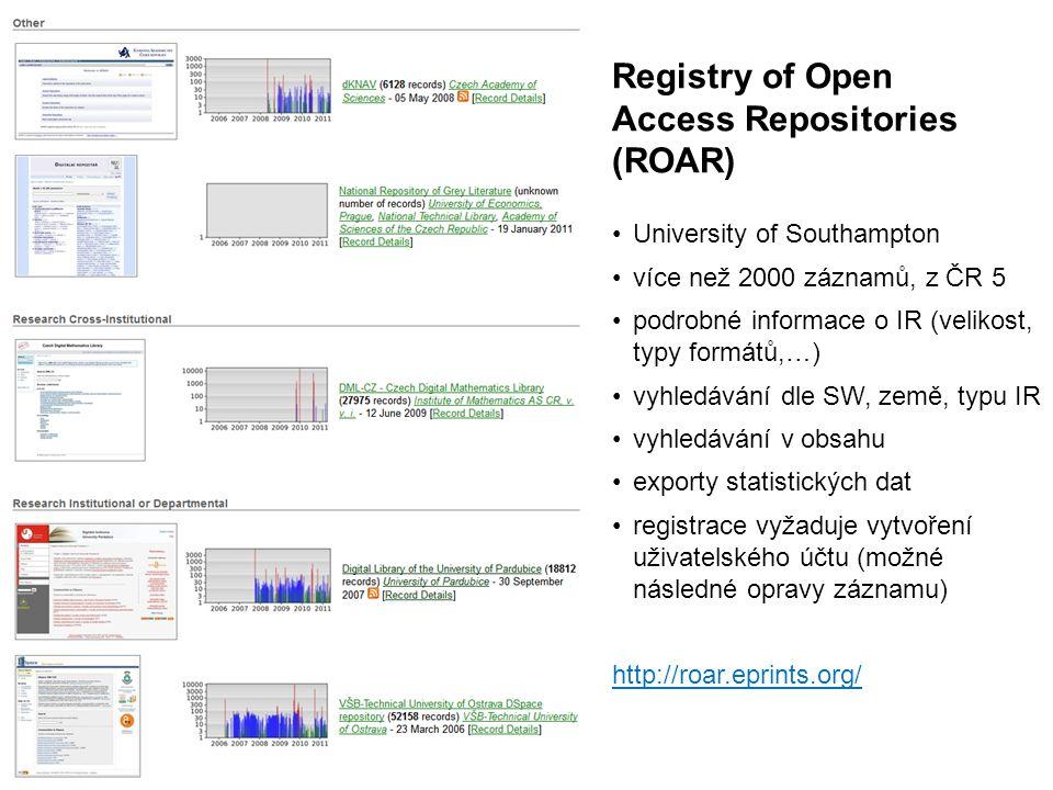 Registry of Open Access Repositories (ROAR) University of Southampton více než 2000 záznamů, z ČR 5 podrobné informace o IR (velikost, typy formátů,…)