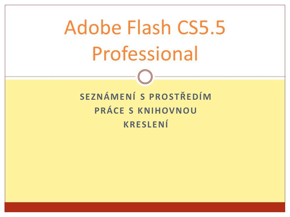Program Adobe Flash CS5.5 Professional je grafický vektorový program používá se pro tvorbu interaktivních animací, prezentací a her má malou velikost výsledných souborů má implementovaný programovací jazyk ActionScript přípona swf