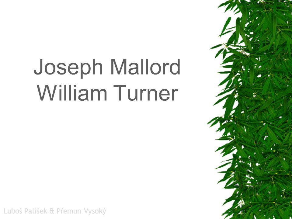 Joseph Mallord William Turner Luboš Palíšek & Přemun Vysoký