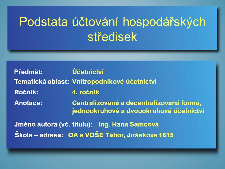 Podstata účtování hospodářských středisek Jméno autora (vč.