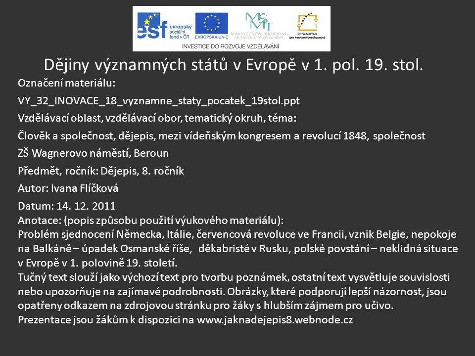 Dějiny významných států v Evropě v 1. pol. 19. stol. Označení materiálu: VY_32_INOVACE_18_vyznamne_staty_pocatek_19stol.ppt Vzdělávací oblast, vzděláv