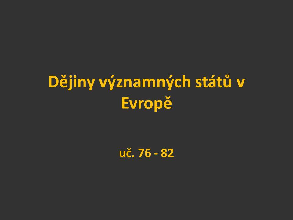 Dějiny významných států v Evropě uč. 76 - 82