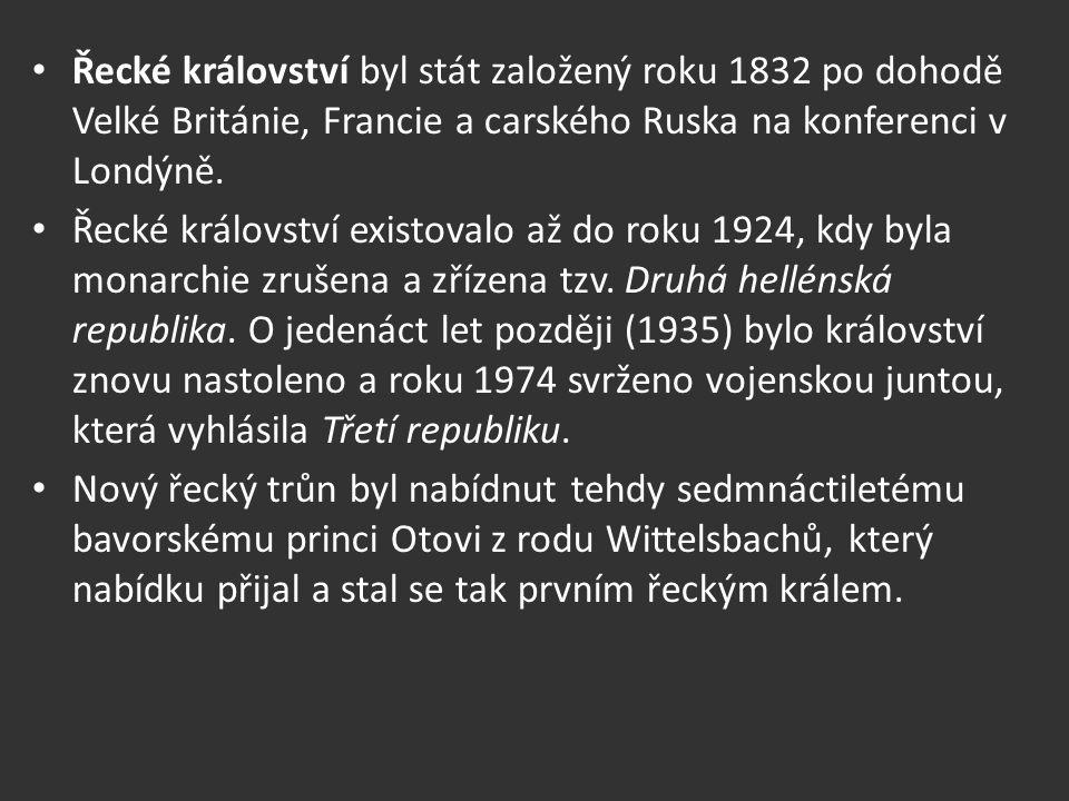 Řecké království byl stát založený roku 1832 po dohodě Velké Británie, Francie a carského Ruska na konferenci v Londýně. Řecké království existovalo a