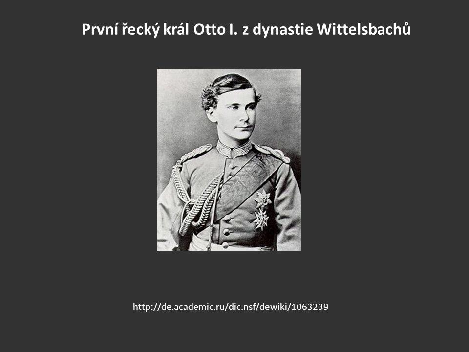 První řecký král Otto I. z dynastie Wittelsbachů http://de.academic.ru/dic.nsf/dewiki/1063239