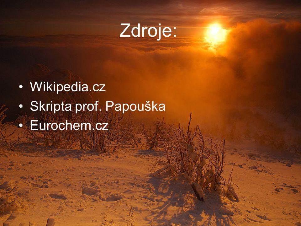 Wikipedia.cz Skripta prof. Papouška Eurochem.cz Zdroje: