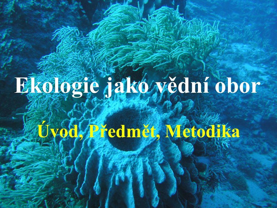 Ekologie jako vědní obor Úvod, Předmět, Metodika