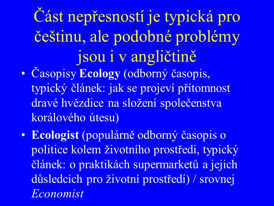 Část nepřesností je typická pro češtinu, ale podobné problémy jsou i v angličtině Časopisy Ecology (odborný časopis, typický článek: jak se projeví př