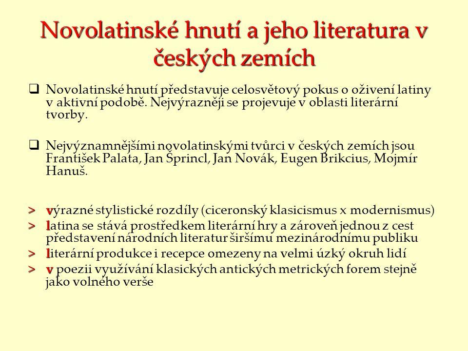 Novolatinské hnutí a jeho literatura v českých zemích  Novolatinské hnutí představuje celosvětový pokus o oživení latiny v aktivní podobě.