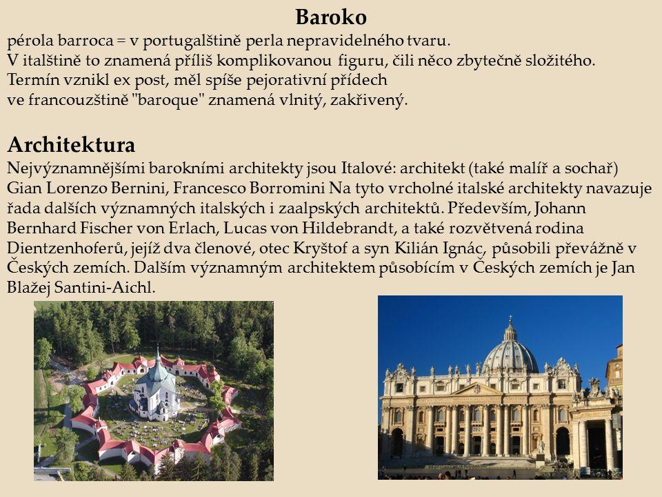 Baroko pérola barroca = v portugalštině perla nepravidelného tvaru. V italštině to znamená příliš komplikovanou figuru, čili něco zbytečně složitého.