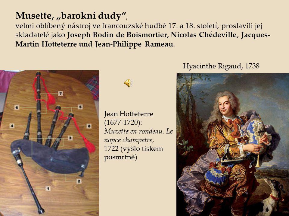 """Musette, """"barokní dudy"""", velmi oblíbený nástroj ve francouzské hudbě 17. a 18. století, proslavili jej skladatelé jako Joseph Bodin de Boismortier, Ni"""