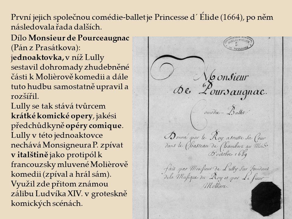 První jejich společnou comédie-ballet je Princesse d´ Élide (1664), po něm následovala řada dalších. Dílo Monsieur de Pourceaugnac (Pán z Prasátkova):
