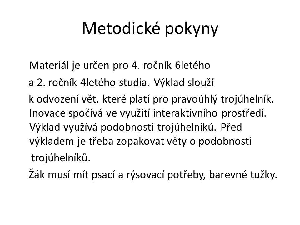 Metodické pokyny Materiál je určen pro 4. ročník 6letého a 2.