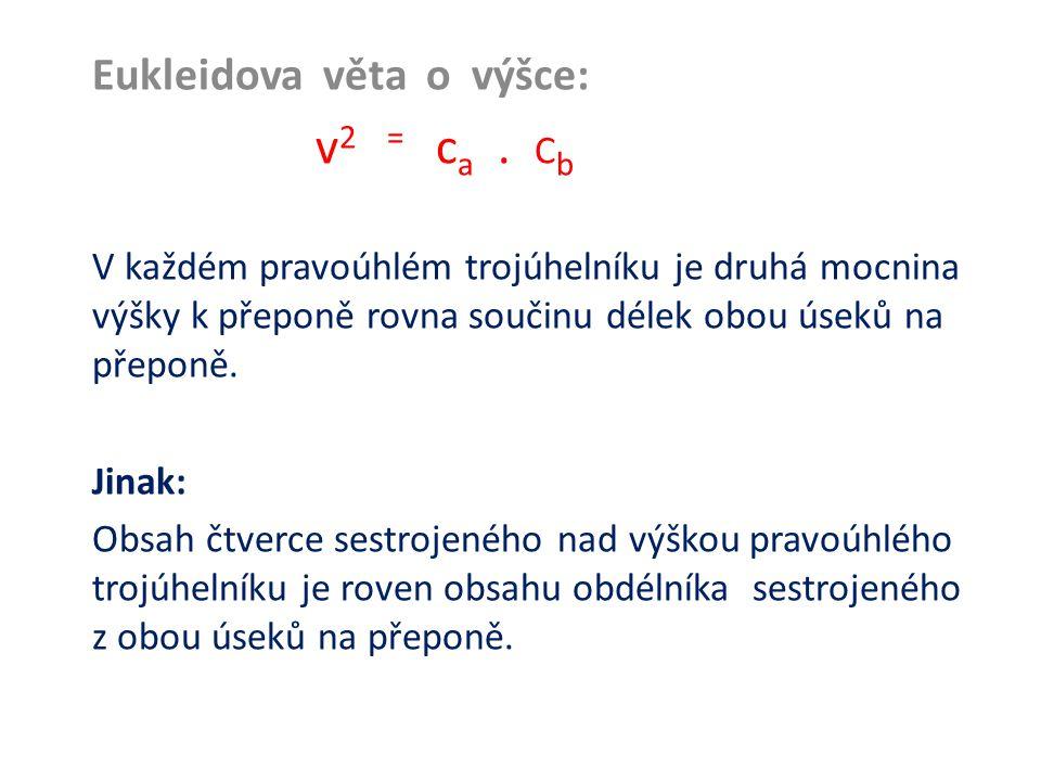 Eukleidova věta o výšce: v 2 = c a.
