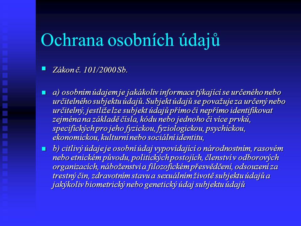 Ochrana osobních údajů Zákon č. 101/2000 Sb. Zákon č.