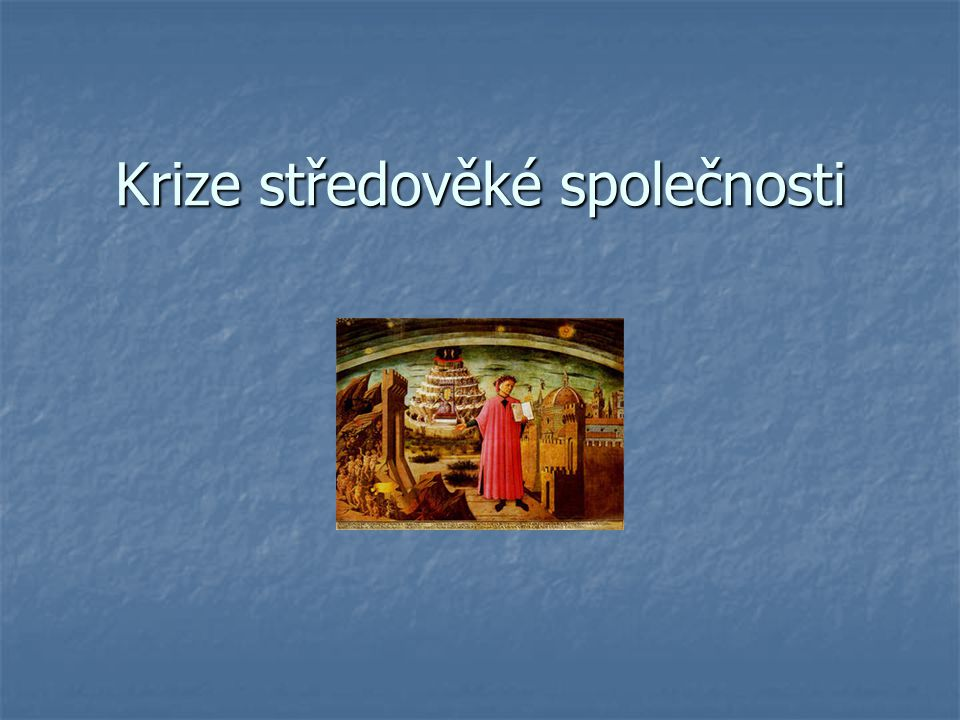 Krize středověké společnosti