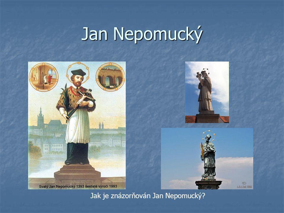 Jan Nepomucký Jak je znázorňován Jan Nepomucký?