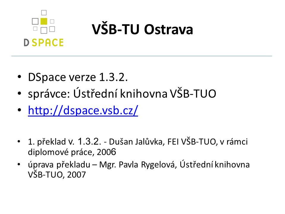 VŠB-TU Ostrava DSpace verze 1.3.2. správce: Ústřední knihovna VŠB-TUO http://dspace.vsb.cz/ 1.