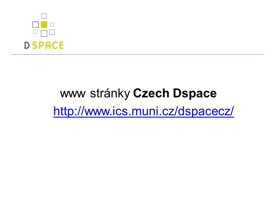 www stránky Czech Dspace http://www.ics.muni.cz/dspacecz/