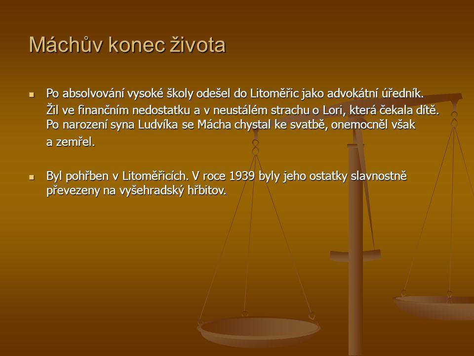 Máchův konec života Po absolvování vysoké školy odešel do Litoměřic jako advokátní úředník.